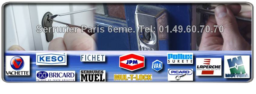 Serrurier Paris 6 eme: Bricard, JPM, Mottura, Fichet, Mul-t-lock, Dom, Vak, Picard, Vachette, Muel, Reelax, dépannage dans le 75006